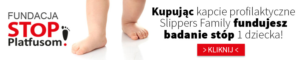 Fundacja STOP PLATFUSOM i kapcie Slippers Family
